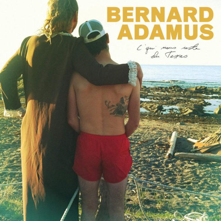 Bernard Adamus - C'qui reste du Texas - Grosse Boîte